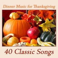 Dinner Music for Thanksgiving: 40 Classic Songs — Pianissimo Brothers