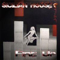 Fire Up — Sicilian House