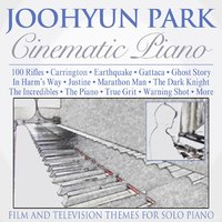 Cinematic Piano: Film and Television Themes for Solo Piano — Joohyun Park
