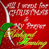 All I Want for Christmas - Single — Richard Fleming