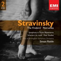 Stravinsky: Firebird; Petrushka, etc — Sir Simon Rattle, City Of Birmingham Symphony Orchestra, Игорь Фёдорович Стравинский