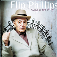 Swing Is The Thing! — Flip Phillips