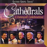 The Cathedrals - A Farewell Celebration — The Cathedrals