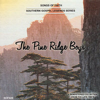 Songs of Faith - Southern Gospel Legends Series-The Pine Ridge Boys — The Pine Ridge Boys