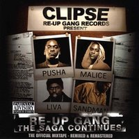 Re-Up Gang The Saga Continues — Clipse