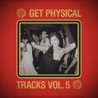 Get Physical Music Presents: Tracks, Vol. 5 — сборник