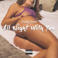 All Night With You — Davey Dave