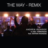 The Way — Nathan Ironside, Andrew Ironside, Joel Tomkinson
