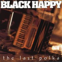 The Last Polka — Black Happy