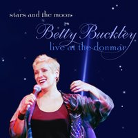 Stars And The Moon - Live At the Donmar — Betty Buckley