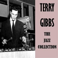 The Jazz Collection — Terry Gibbs