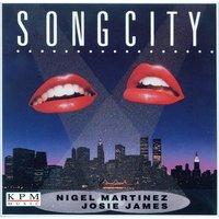 Songcity — Nigel Martinez, Josie James, Nigel Martinez|Josie James