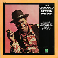 The Cisco Kid — Melvin Sparks, Mickey Roker, Ray Armando, Garnett Brown, Bob Cranshaw, Rueben Wilson