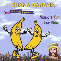 Music & Fun For Kids — Shana Banana