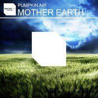 Mother Earth — Pumpkin Air