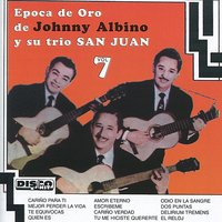 Epoca de Oro Vol. 7 — Johnny Albino, Trio San Juan