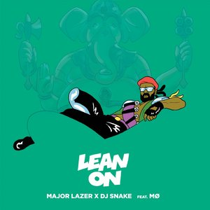 DJ Snake, Major Lazer, MØ - Lean On