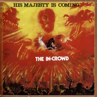 His Majesty Is Coming — The In Crowd