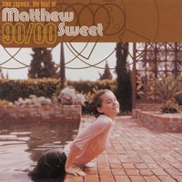 Time Capsule: The Best of Matthew Sweet 1990-2000 — Matthew Sweet