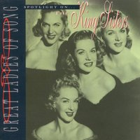 Great Ladies Of Song / Spotlight On The King Sisters — The King Sisters
