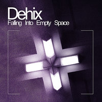 Falling Into Empty Space - EP — Dehix