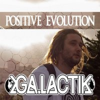 Positive Evolution — Galactik