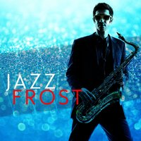 Jazz Frost — Chilled Jazz Masters