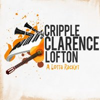 A Lotta Racket — Cripple Clarence Lofton
