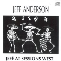 Jefe at Sessions West — Jeff Anderson