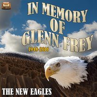 In Memory of Glenn Frey, 1948-2016 — The New Eagles