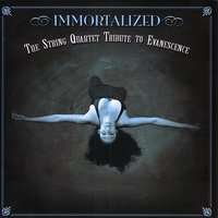 Immortalized: The String Quartet Tribute to Evanescence Vol. 2 — Vitamin String Quartet