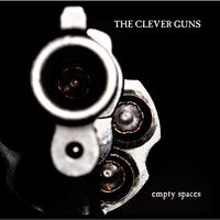 Empty Spaces — The Clever Guns
