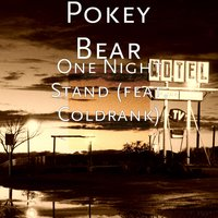 One Night Stand (feat. Coldrank) — Coldrank, Pokey Bear
