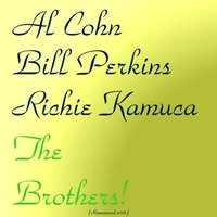 The Brothers! — Al Cohn / Richie Kamuca / Bill Perkins, Hank Jones / Barry Galbraith