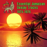Essential Jamaican Deejay Tracks 1974-1976 — сборник
