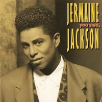 You Said — Jermaine Jackson