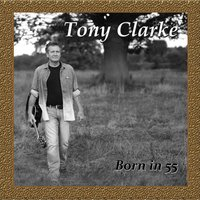 Born in 55 — Tony Clarke