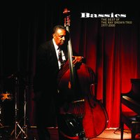 Bassics: The Best Of The Ray Brown Trio (1977-2000) — Ray Brown