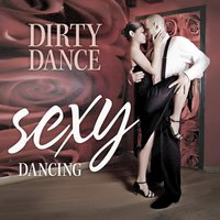 Sexy Dancing Vol. 2 — Dirty Dance
