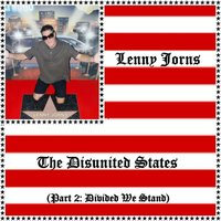 The Disunited States (Part 2: Divided We Stand) — Lenny Jorns