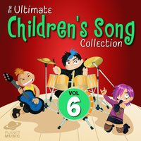 The Ultimate Children's Song Collection, Vol. 6 — The Hit Co.