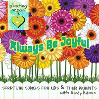 Always Be Joyful — Sandy Adams