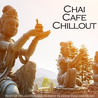 Chai Cafe Chillout — сборник