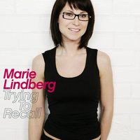 Trying To Recall — Marie Lindberg