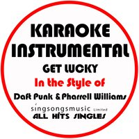 Get Lucky (In the Style of Daft Punk & Pharrell Williams) - Single — All Hits Singles
