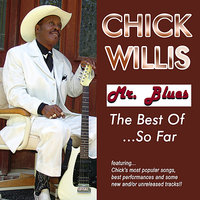 Mr. Blues: The Best Of...So Far — Chick Willis
