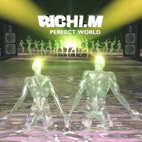 Perfect World — Richi M.