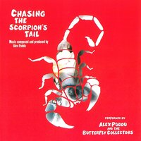 Chasing the Scorpion's Tail — Alex Puddu & The Butterfly Collectors