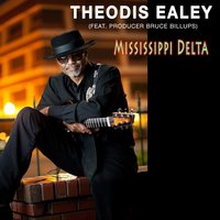 Mississippi Delta - Single — Theodis Ealey