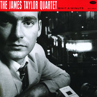 Wait A Minute — The James Taylor Quartet